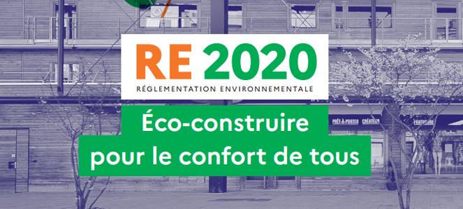 Nouvelle réglementation RE2020 : Les ambitions affichées vont dans le bon sens